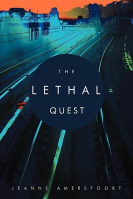 The Lethal Quest  -     By: Jeanne Amersfoort
