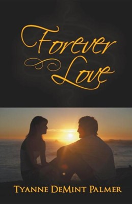 Forever Love  -     By: Tyanne Demint Palmer