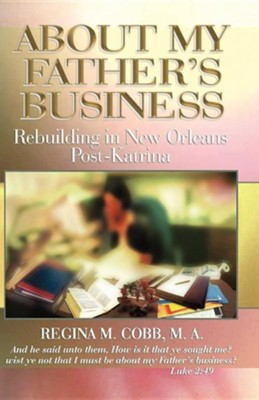 About My Father's Business: Rebuilding in New Orleans Post-Katrina  -     By: Regina M. Cobb