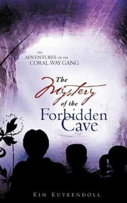 The Adventures Of The Coral Way Gang: The Mystery Of The Forbidden Cave  -     By: Kim Kuykendoll
