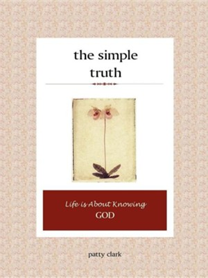 The Simple Truth  -     By: Patty Clark