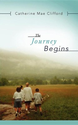 The Journey Begins  -     By: Catherine Mae Clifford