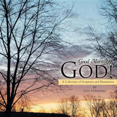 Good Morning, God!: A Collection of Scriptures and Illustrations  -     By: Lisa Sterling