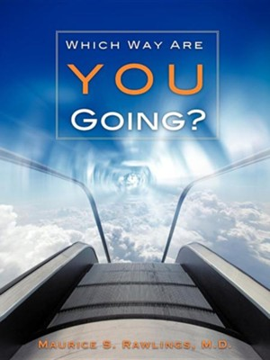 Which Way Are You Going?  -     By: Maurice S. Rawlings