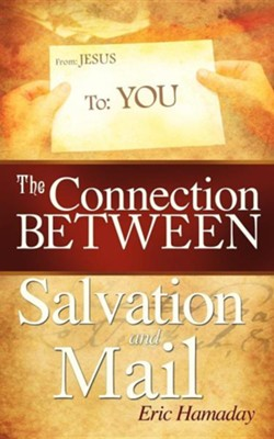 The Connection Between Salvation And Mail  -     By: Eric Hamaday