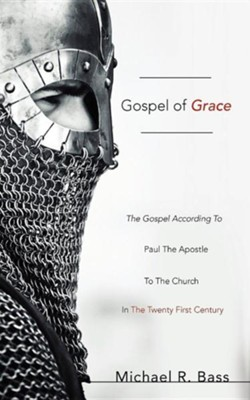 Gospel of Grace  -     By: Michael R. Bass