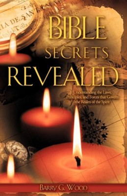 Bible Secrets Revealed  -     By: Barry G. Wood