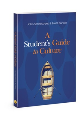 A Student's Guide to Culture  -     By: John Stonestreet