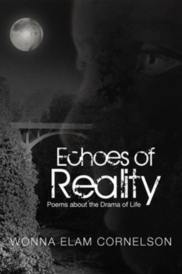 Echoes of Reality: Poems about the Drama of Life  -     By: Wonna Elam Cornelson