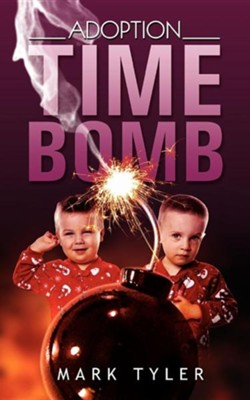 Adoption Time Bomb  -     By: Mark Tyler