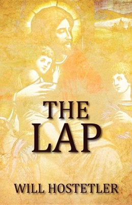 The Lap  -     By: Will Hostetler