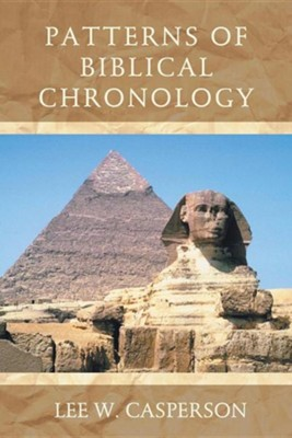 Patterns of Biblical Chronology  -     By: Lee W. Casperson