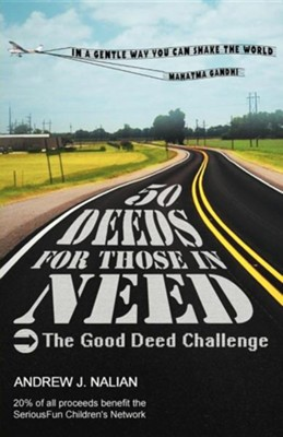50 Deeds for Those in Need  -     By: Andrew J. Nalian