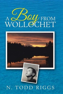 A Boy from Wollochet  -     By: N. Todd Riggs