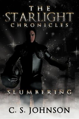 The Starlight Chronicles: Slumbering  -     By: C.S. Johnson