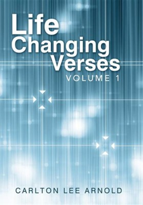 Life Changing Verses: Volume 1  -     By: Carlton Lee Arnold