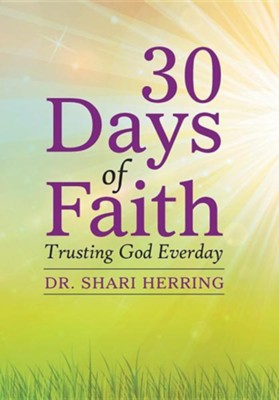 30 Days of Faith: Trusting God Everday  -     By: Shari Herring