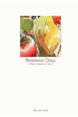 Persimmon Days  -     By: Betty Jean Mock