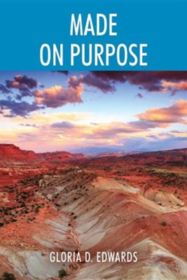Made on Purpose  -     By: Gloria D. Edwards