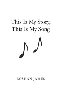 This Is My Story, This Is My Song  -     By: Roshan James