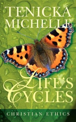 Life's Cycles  -     By: Tenicka Michelle