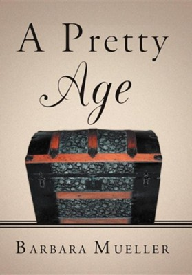 A Pretty Age  -     By: Barbara Mueller
