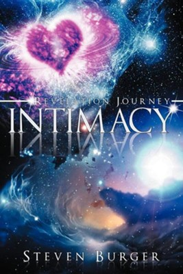 Intimacy: Revelation Journey  -     By: Steven Burger