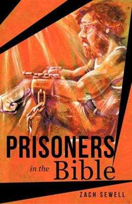 Prisoners in the Bible  -     By: Zach Sewell