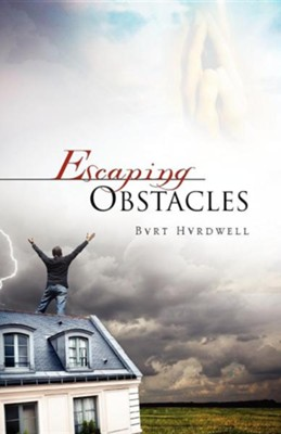 Escaping Obstacles  -     By: Bart Hardwell