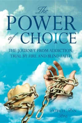 The Power of Choice  -     By: Patricia Ann Rini