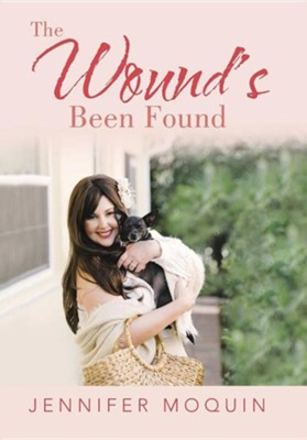 The Wound's Been Found  -     By: Susan Moquin