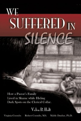 We Suffered in Silence  -     By: Velva B. Holt