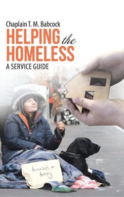 Helping the Homeless: A Service Guide  -     By: T.M. Babcock