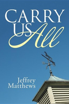 Carry Us All  -     By: Jeffrey Matthews