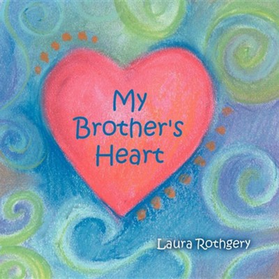 My Brother's Heart  -     By: Laura Rothgery