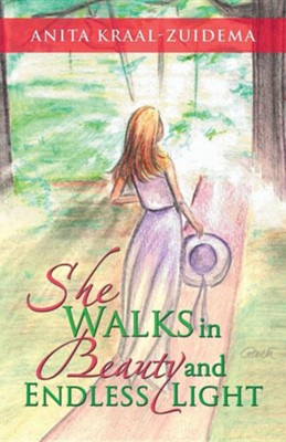 She Walks in Beauty and Endless Light  -     By: Anita Kraal-Zuidema