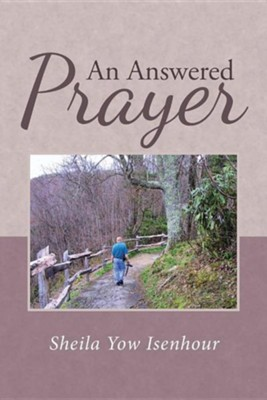 An Answered Prayer  -     By: Sheila Yow Isenhour