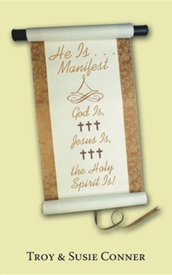 He Is . . . Manifest: God Is, Jes  -     By: Troy Conner, Susie Conner