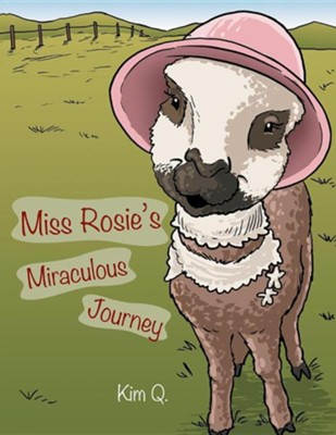 Miss Rosie's Miraculous Journey  -     By: Kim Q.