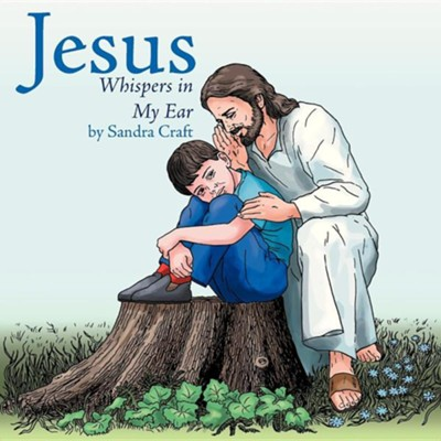 Jesus Whispers in My Ear  -     By: Sandra Craft