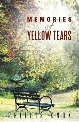 Memories of Yellow Tears  -     By: Phillis Knox