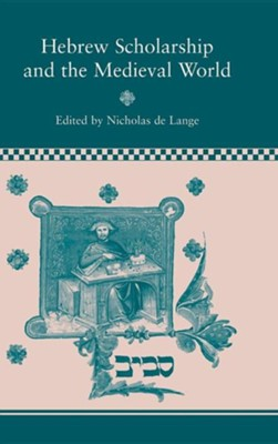 Hebrew Scholarship and the Medieval World, Edition 0013  -     Edited By: Nicholas de Lange