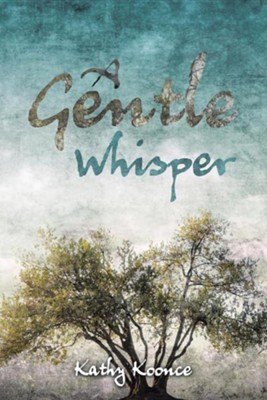 A Gentle Whisper  -     By: Kathy Koonce