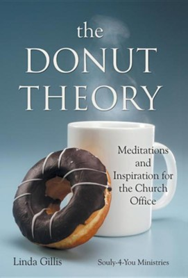 The Donut Theory: Meditations and Inspiration for the Church Office  -     By: Linda Gillis