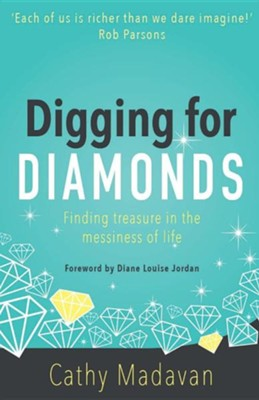 Digging for Diamonds  -     By: Cathy Madavan