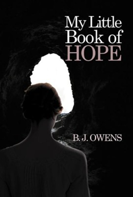 My Little Book of Hope  -     By: B.J. Owens