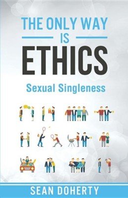 The Only Way Is Ethics - Sexual Singleness  -     By: Sean Doherty