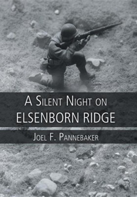 A Silent Night on Elsenborn Ridge  -     By: Joel F. Pannebaker