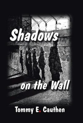 Shadows on the Wall  -     By: Tommy E. Cauthen