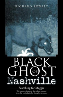 Black Ghost of Nashville: Searching for Maggie  -     By: Richard Rewalt